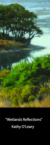 "Kathy O'Leary - ""Wetlands Reflections"""